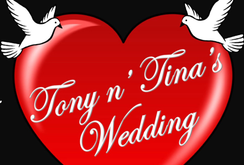 You're invited to Tony n' Tina's wedding!